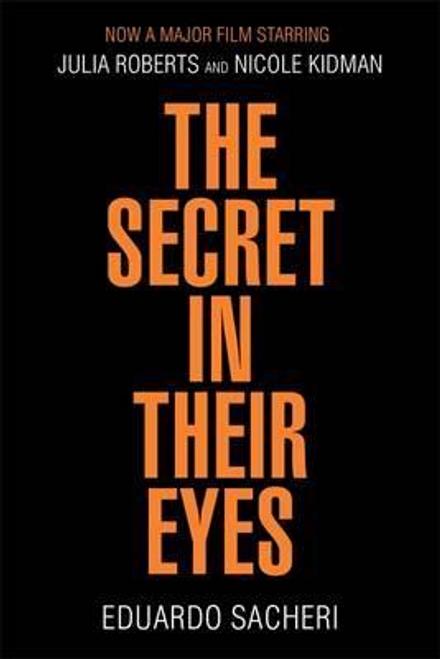 Sacheri, Eduardo / The Secret in Their Eyes