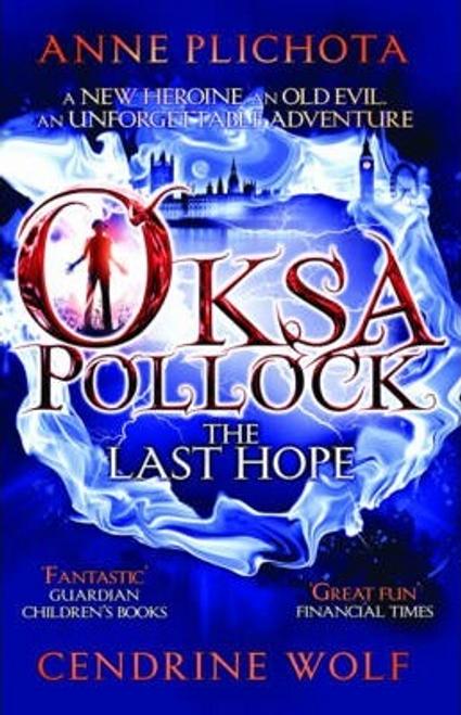 Plichota, Anne / Oksa Pollock: The Last Hope