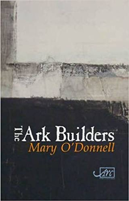 O'Donnell, Mary - The Ark Builders - PB - Poetry - 2009