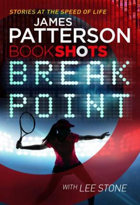 Patterson, James / Break Point : BookShots
