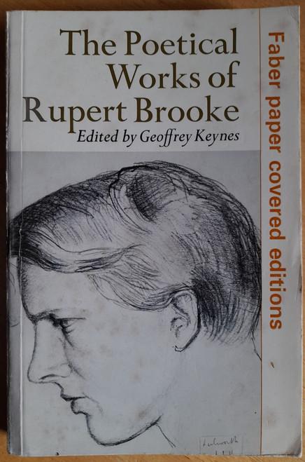 Brooke, Rupert - The Poetical Works ( Edited by Geoffrey Keynes) - PB - Faber - 1974 reprint ( Originally 1946)