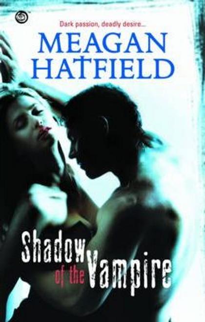 Hatfield, Meagan / Shadow of the Vampire