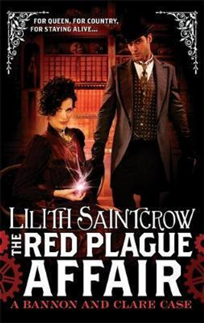 Saintcrow, Lilith / The Red Plague Affair : Bannon and Clare: Book 2