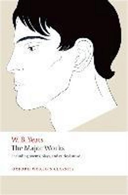 Yeats, W. B. / The Major Works