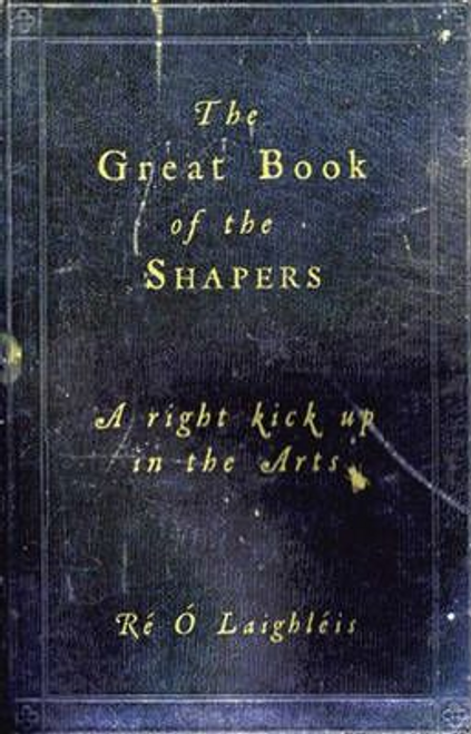 O Laighleis, Re / The Great Book of the Shapers