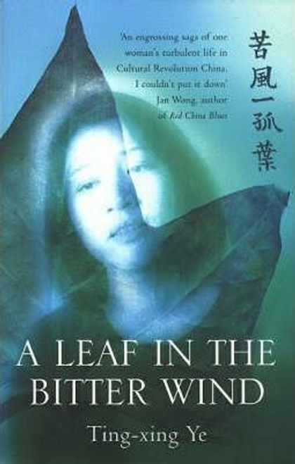 Ye, Ting-Xing / A Leaf in the Bitter Wind