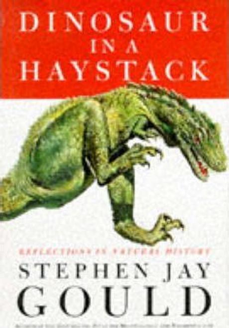 Gould, Stephen Jay / Dinosaur in a Haystack (Large Paperback)