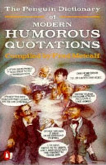 Metcalf, Fred / The Penguin Dictionary of Modern Humorous Quotations (Large Paperback)