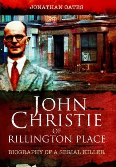 Oates, Jonathan / John Christie of Rillington Place (Large Paperback)