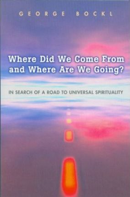 Bockl, George / Where Did We Come from and Where Are We Going? (Large Paperback)