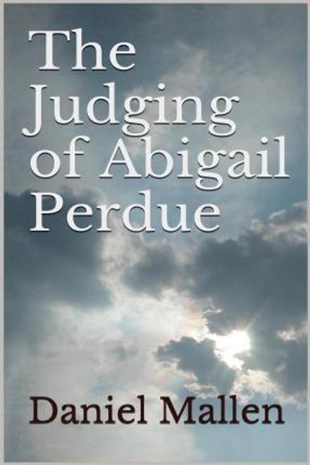 Mallen, Daniel / The Judging of Abigail Perdue (Large Paperback)