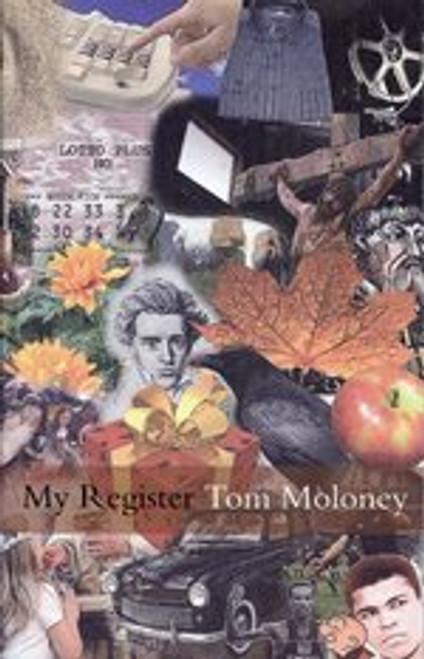 Moloney, Tom - My Register : Poems - PB - SIGNED & Dedicated - 2009