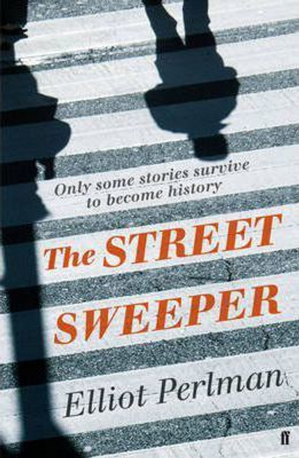 Perlman, Elliot / The Street Sweeper (Large Paperback)