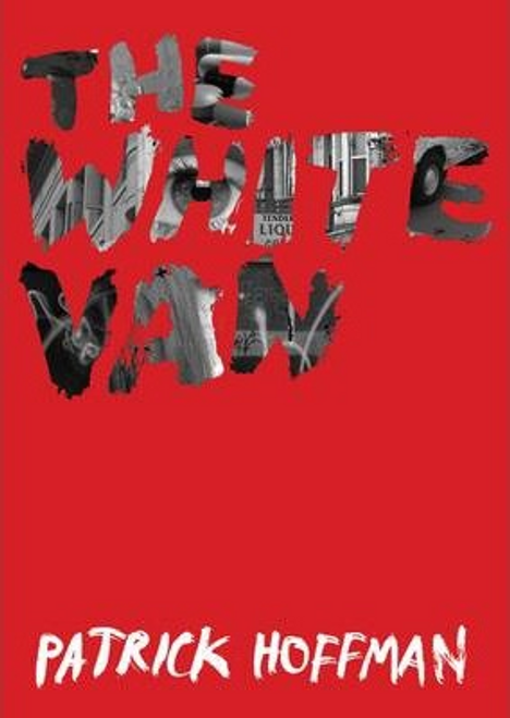 Hoffman, Patrick / The White Van (Large Paperback)