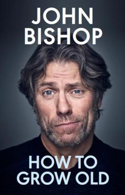 Bishop, John / How to Grow Old (Large Paperback)