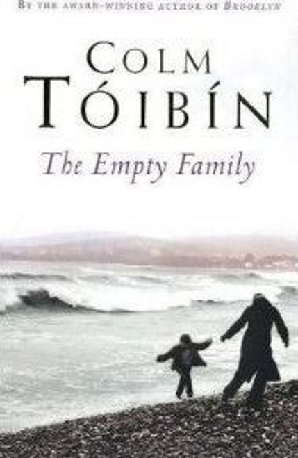 Toibin, Colm / The Empty Family (Large Paperback)