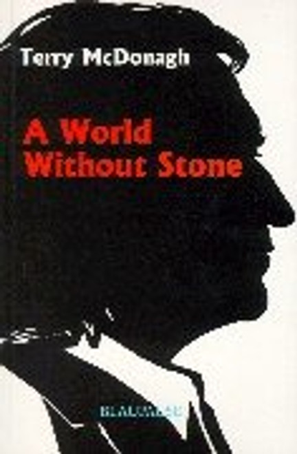McDonagh, Terry - A World Without Stone - PB - SIGNED - Poetry