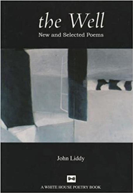 Liddy, John - The Well : New and Selected Poems - PB - 2007 - SIGNED