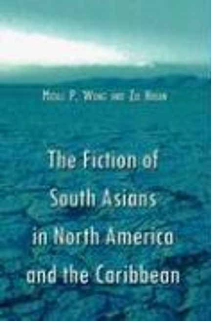 Wong, Mitali P. / The Fiction of South Asians in North America and the Caribbean (Large Paperback)