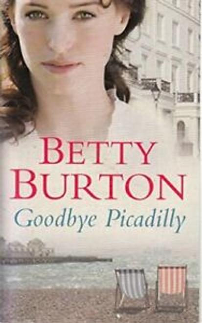 Burton, Betty / Goodbye Piccadilly