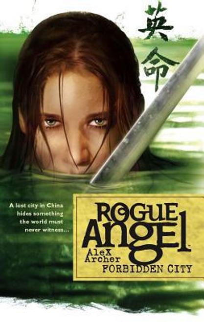 Archer, Alex / Rogue Angel: Forbidden City