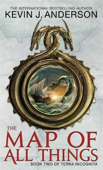 Anderson, Kevin J. / The Map Of All Things : Book 2 of Terra Incognita