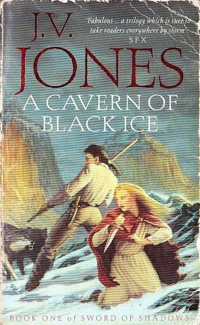 Jones, J.V. / A Cavern of Black Ice ( Sword of Shadows, Book 1 )