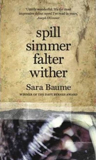 Baume, Sara - Spill Simmer Falter Wither - BRAND NEW
