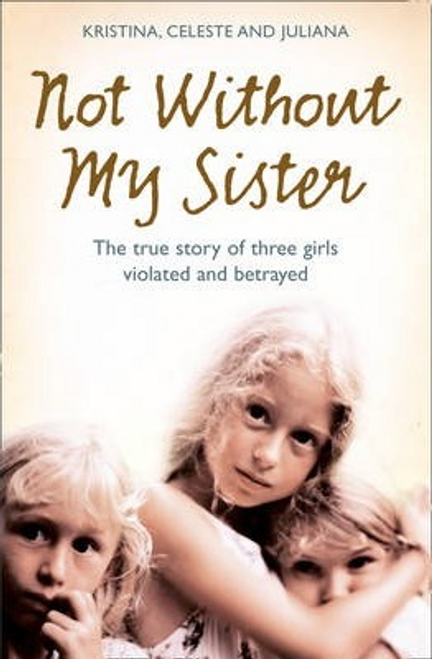 Jones, Kristina / Not Without My Sister