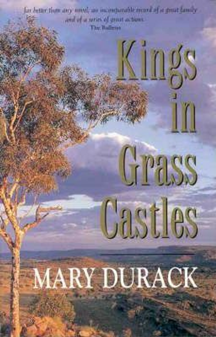 Durack, Mary / Kings In Grass Castles