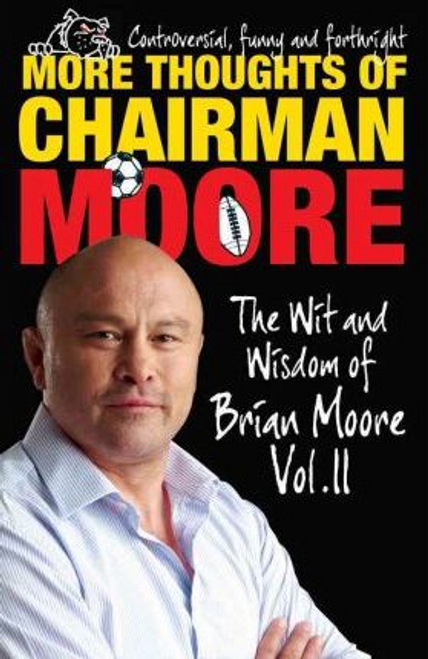 Moore, Brian / More Thoughts of Chairman Moore: Vol. II