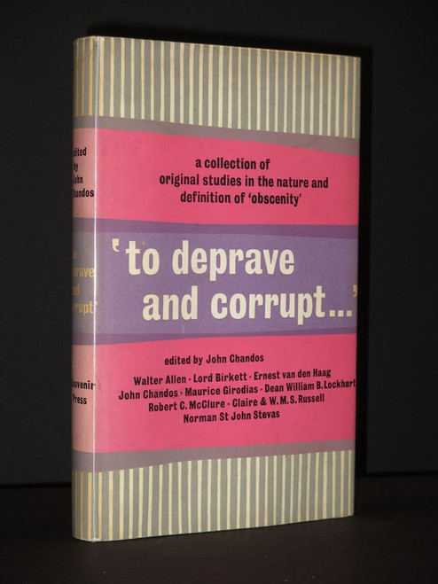 Chandos, John - 'To Deprave and Corrupt' : Original Studies in the Nature and definition of 'Obscenity' - HB - UK -1962