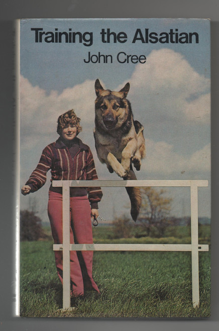 Cree, John - Training the Alsatian ( German Shepherd) - HB - Vintage  - 1977 - Dogs
