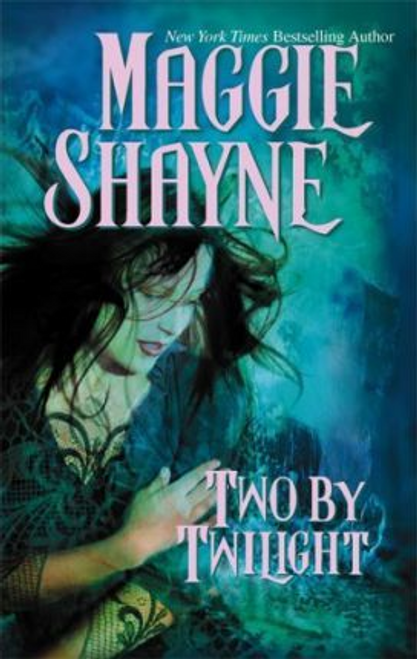 Shayne, Maggie / Two by Twilight