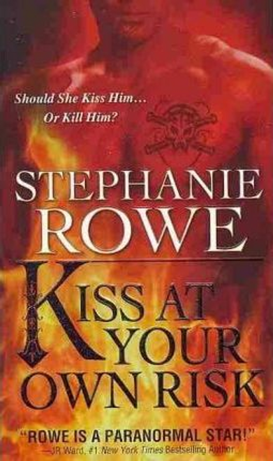 Rowe, Stephanie / Kiss at Your Own Risk