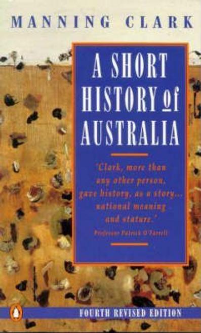 Clark, Manning / A Short History of Australia