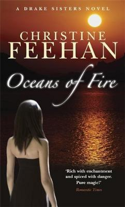 Feehan, Christine / Oceans Of Fire : Number 3 in series