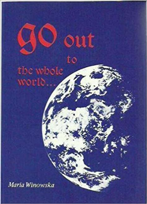 Winowska , Maria - Go Out to the Whole World : The Call of Mary Theresa Ledochowska - Poland - RELIGION