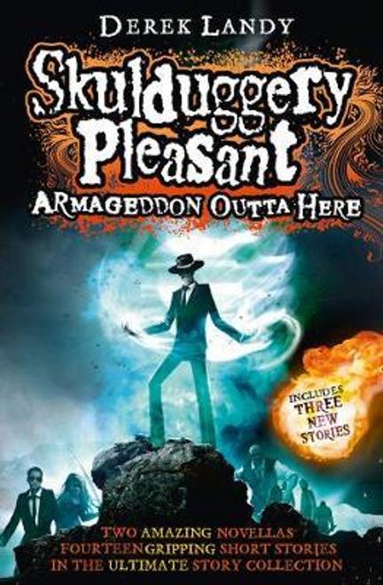 Landy, Derek / Armageddon Outta Here - The World of Skulduggery Pleasant