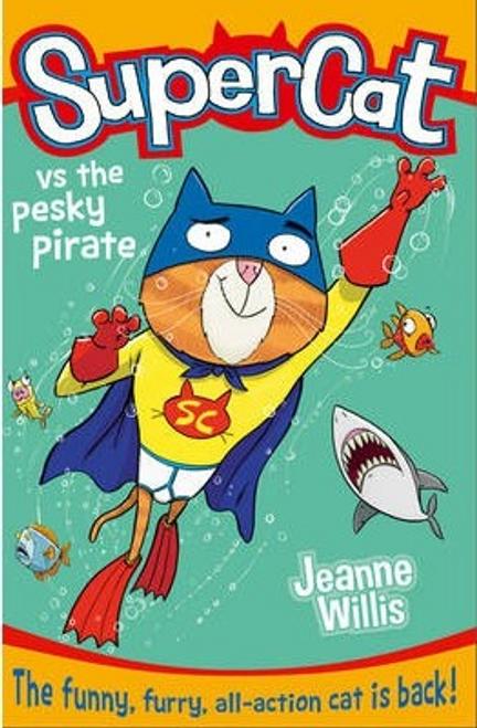 Willis, Jeanne / Supercat vs the Pesky Pirate