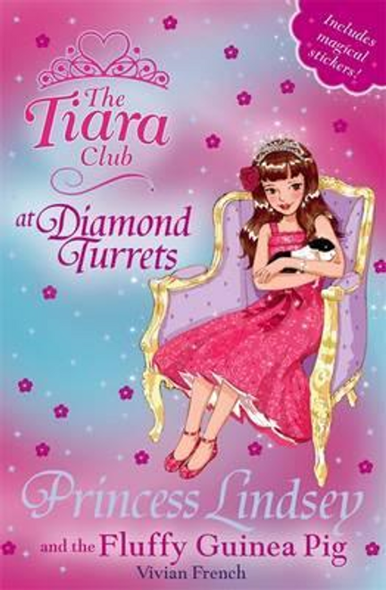 French, Vivian / The Tiara Club: Princess Lindsey and the Fluffy Guinea Pig : Book 34