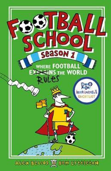 Bellos, Alex / Football School Season 1: Where Football Explains the World