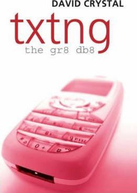 Crystal, David / Txtng: The Gr8 Db8 (Hardback)