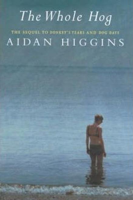 Higgins, Aidan / The Whole Hog (Hardback)