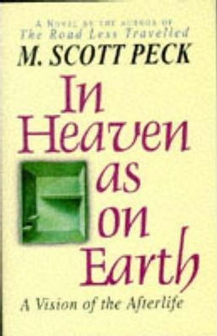 Peck, M. Scott / In Heaven as on Earth (Hardback)