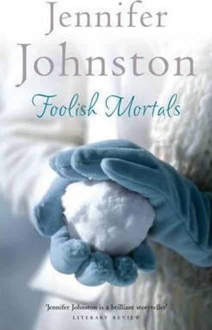 Johnston, Jennifer / Foolish Mortals (Hardback)