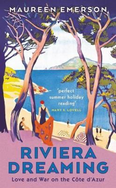 Emerson, Maureen / Riviera Dreaming : Love and War on the Cote d'Azur (Hardback)