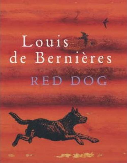 De Bernieres, Louis / Red Dog (Hardback)