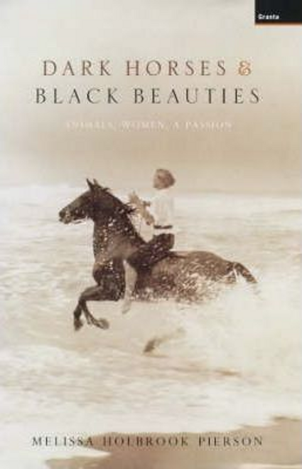 Pierson, Melissa Holbrook / Dark Horses and Black Beauties (Hardback)