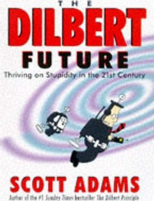 Adams, Scott / The Dilbert Future (Hardback)